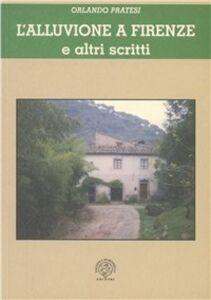 L' alluvione di Firenze e altri scritti