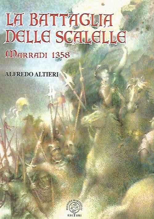 La battaglia delle Scalelle. Marradi 1358