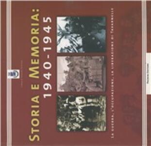 Storia e memoria 1940-45. La guerra, l'occupazione, la liberazione di Tavernelle val di Pesa