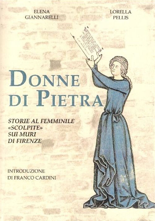 Donne di pietra. Storie al femminile «scolpite» sui muri di Firenze