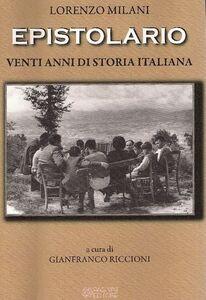 Lorenzo Milani. Epistolario. Venti anni di storia italiana