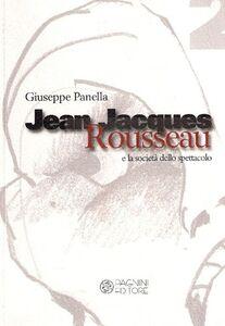 Jean-Jacques Rousseau e la società dello spettacolo