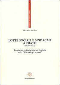 Lotte sociali e sindacali a Prato (1919-1925). Fascismo e sindacalismo fascista nella «Città degli stracci»