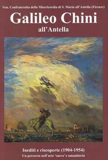 Galileo Chini all'Antella. Inediti e riscoperte (1904-1954). Un percorso nell'arte «sacra» e umanitaria