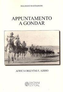 Appuntamento a Gondar. Africa orientale addio