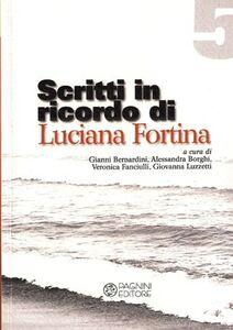 Scritti in ricordo di Luciana Fortina