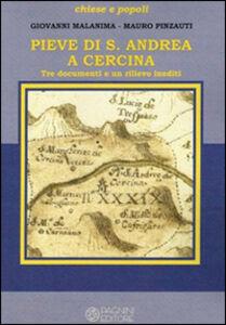 Pieve di S. Andrea a Cercina. Tre documenti e un rilievo inediti