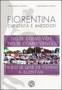 Fiorentina curiosità e aneddoti