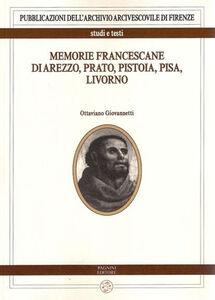 Memorie francescane di Arezzo, Prato, Pistoia, Pisa, Livorno