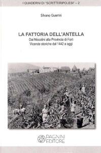 La fattoria dell'Antella. Dai Niccolini alla provincia di Forlì. Vicende storiche dal 1442 a oggi