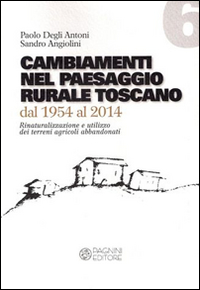 Cambiamenti nel paesaggio rurale toscano dal 1954 al 2014