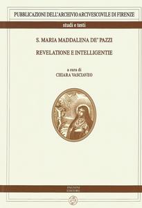 Libro S. Maria Maddalena de' Pazzi. Revelatione e intelligentie