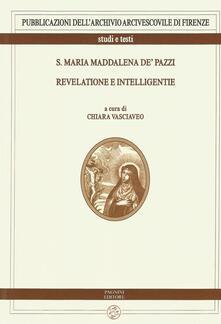 S. Maria Maddalena de' Pazzi. Revelatione e intelligentie - copertina