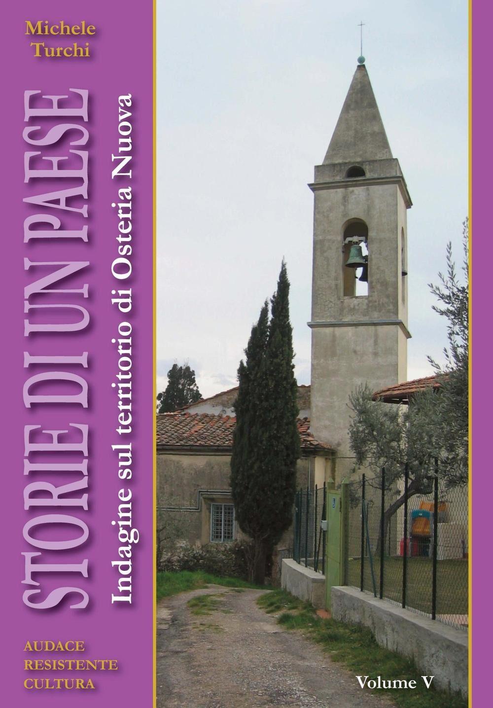 Storie di un paese. Indagine sul territorio di Osteria Nuova. Vol. 5
