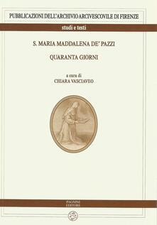S. Maria Maddalena de' Pazzi. Quaranta giorni - copertina