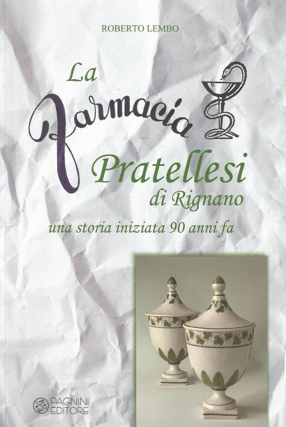 La farmacia Pratellesi di Rignano. Una storia inziata 90 anni fa