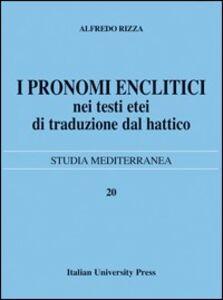 I pronomi enclitici nei testi etei di traduzione dal Hattico