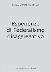 Esperienze di federalismo disaggregativo