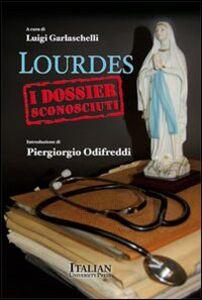 Lourdes. I dossier sconosciuti