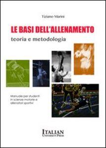 Le basi dell'allenamento. Teoria e metodologia