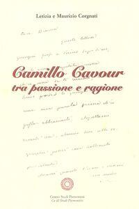 Camillo Cavour tra passione e ragione