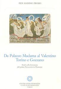 Da Palazzo Madama al Valentino. Torino e Gozzano. Studi sulla letteratura del primo Novecento in Piemonte