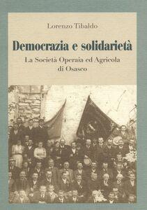 Democrazia e solidarietà. La società operaia ed agricola di Osasco