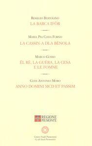 La barca d'or-La cassin-a dla bènola-Ël re, la guèra, la Cesa e le fomne-A. D. MCD et passim