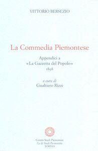La commedia piemontese. Appendici a «La Gazzetta del Popolo» 1898