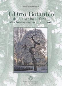 L' orto botanico dell'Università di Torino dalla fondazione ai giorni nostri. Con CD-ROM