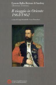 Il viaggio in Oriente 1861-1862