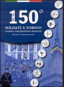 150° Soldati a Torino. Storia, tradizioni, raduni