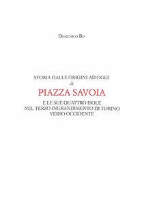 Storia dalle origini ad oggi di Piazza Savoia e le sue quattro isole nel terzo ingrandimento di Torino verso Occidente