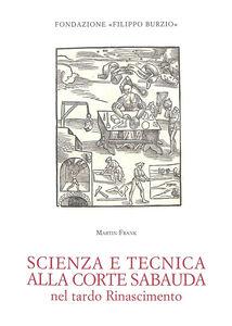 Scienza e tecnica alla corte sabauda nel tardo Rinascimento
