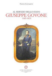 Al servizio dello Stato. Giuseppe Govone (1825-1872)