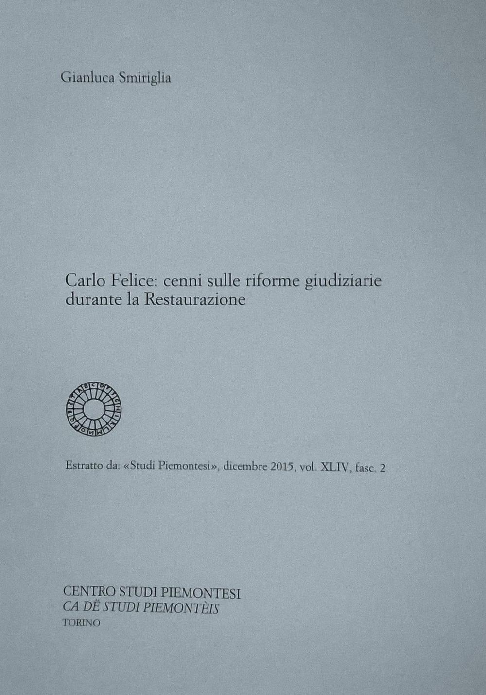 Carlo Felice. Cenni sulle riforme giudiziarie durante la Restaurazione