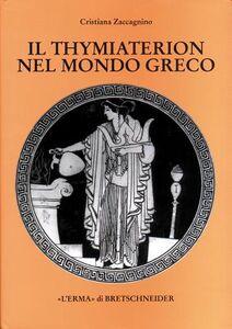 Il thymiaterion nel mondo greco. Analisi delle fonti, tipologia, iconografia