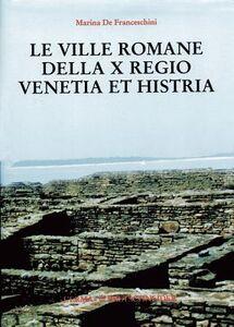 Le ville romane della X Regio. Venetia et Histria