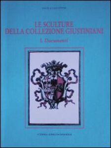 Le sculture della collezione Giustiniani. Vol. 1: Documenti.