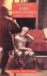 Roma bimillenaria. Cesare e Pietro