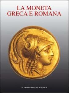 Storia della moneta. Vol. 1: La moneta greca e romana. - copertina