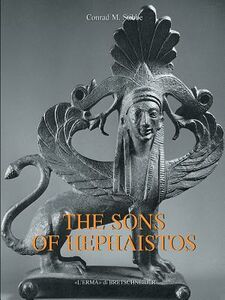 The sons of Hephaistos. Aspects of the archaic greek bronze industry