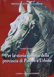 Per la storia romana della provincia di Pesaro e Urbino