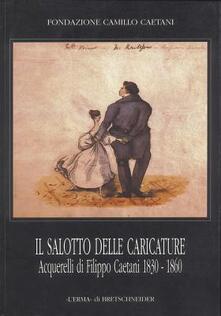 Il salotto delle caricature. Acquerelli di Filippo Caetani (1830-1860) - copertina