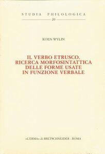 Il verbo etrusco. Ricerca morfosintattica delle forme usate in funzione verbale