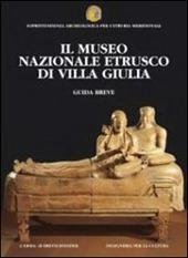 Il museo nazionale etrusco di villa Giulia. Guida breve