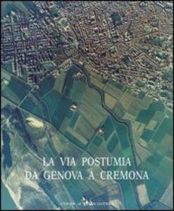 Strade romane. Vol. 1: La via Postumia da Genova a Cremona.