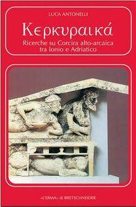 Kerkuraika. Ricerche su Corcira alto-arcaica tra Ionio e Adriatico