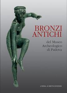 Bronzi antichi del Museo archeologico di Padova