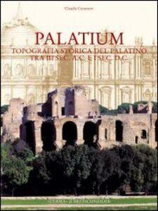 Palatium. Studi di topografia storica sul Palatino tra III secolo a. C. e I secolo d. C.